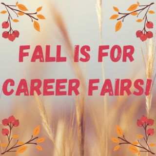 Fall is for Career Fairs!